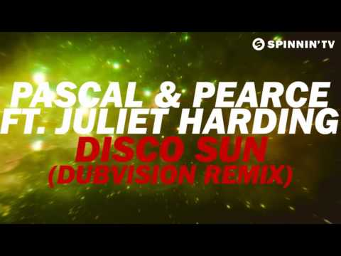 Pascal & Pearce Disco Sun Juliet Harding DubVision never miss the beat