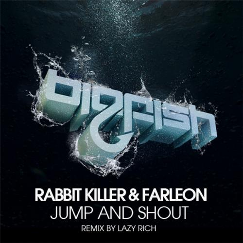 Lazy Rich Jump And Shout Rabbit Killer Farleon never miss the beat