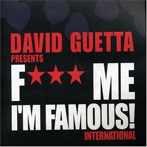 F*** Me I'm Famous David Guetta never miss the beat
