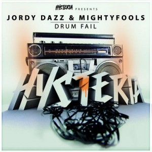 Hysteria Records Jordy Dazz Mightfools Drum Fail never miss the beat