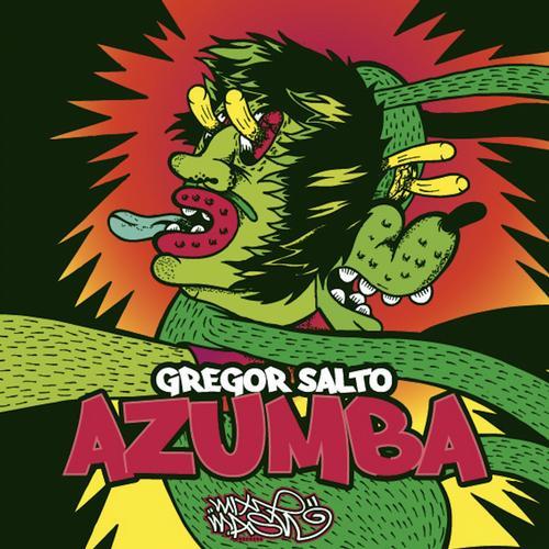 Azumba Gregor Salto Mixmash Records never miss the beat