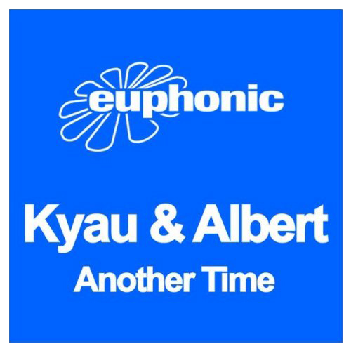 Euphonic Kyau & Albert Another Time never miss the beat