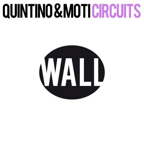 Wall Recordings Quintino Moti Circuits never miss the beat