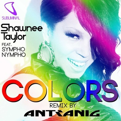 Shawnee Taylor Sympho Nympho Colors Antranig never miss the beat Colors