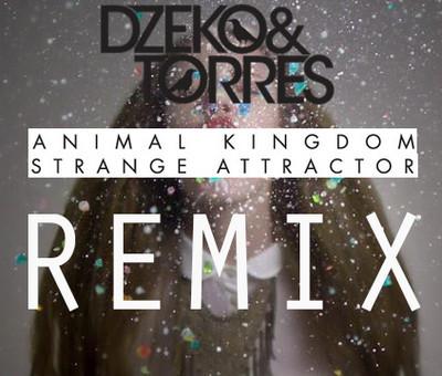 Animal Kingdom Strange Attractor Dzeko & Torres never miss the beat