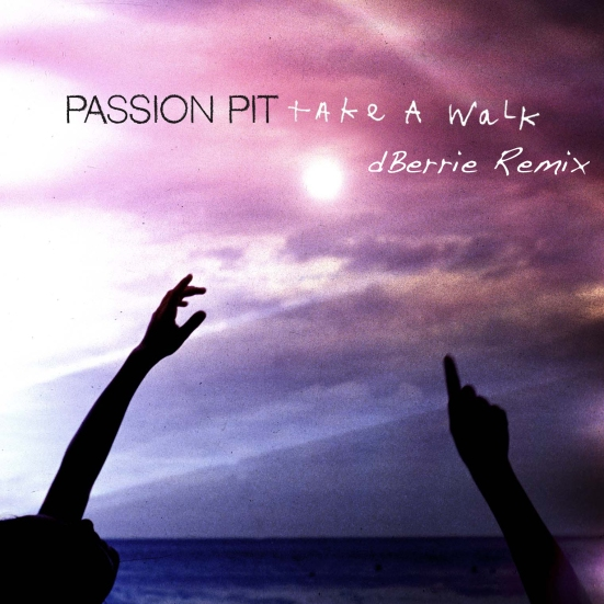 Passion Pit dBerrie Take A Walk never miss the beat