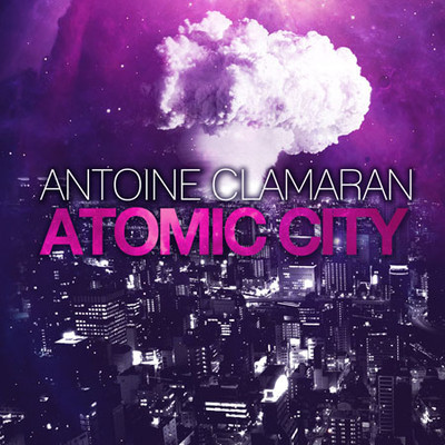 Atomic City Antoine Clamaran never miss the beat