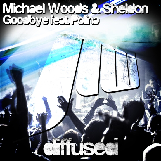 Diffused Records Michael Woods Sheldon Goodbye Polina never miss the beat