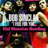 FREE DOWNLOAD: I Feel For You (Kid Massive Bootleg) – Bob Sinclar