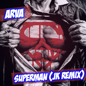 Superman JK remix Arva never miss the beat