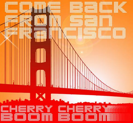 Come Back From San Francisco Cherry Cherry Boom Bassjackers never miss the beat