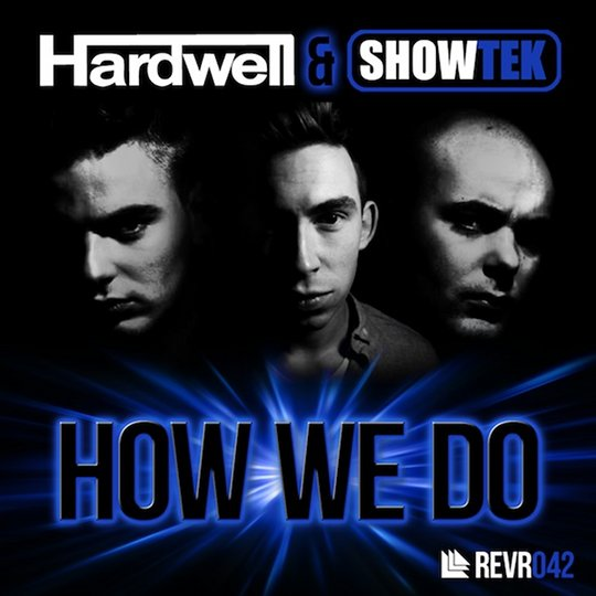 How We Do Hardwell Showtek never miss the beat