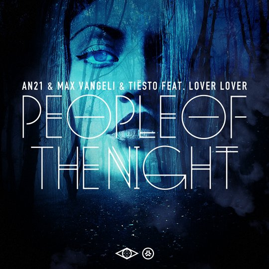 People of the night AN21 Max Vangeli Tiesto Lover Lover