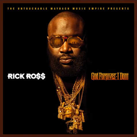 Rick Ross- God Forgives I dont, Never Miss the Beat America