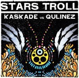 Stars Troll – Kaskade Mashup @ Freaks Of Nature
