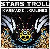 Stars Troll – Kaskade Mashup @ Freaks OfNature