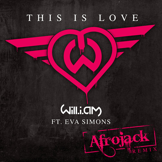 This Is Love Afrojack Remix Will.I.Am Eva Simons never miss the beat
