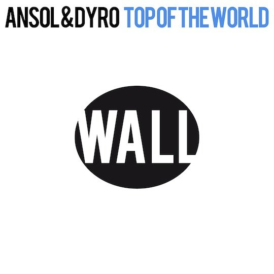 Ansol Dyro Top Of The World Wall never miss the beat