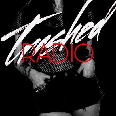 Trashed Radio Tommy Trash never miss the beat