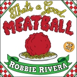 That's A Good Meatball – Robbie Rivera