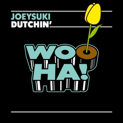 Joey Suki Dutchin' never miss the beat