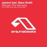 Stranger (Kyau & Albert Remix) – Jaytech feat. Steve Smith