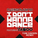 Free Download: Don't Wanna Dance (Tom Swoon Remix) – Alex Gaudino feat. Taboo