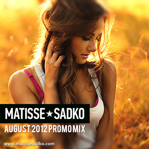 August 2012 Promo Mix Matisse & Sadko never miss the beat
